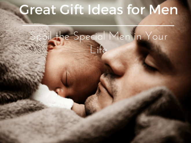 Great Gifts Ideas for Men
