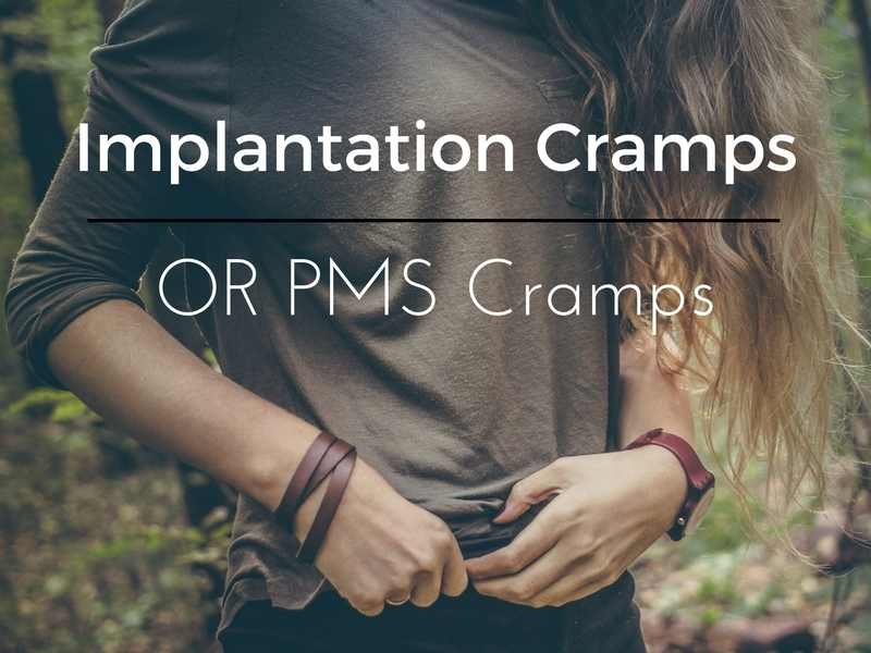 Implantation Cramps or PMS cramps
