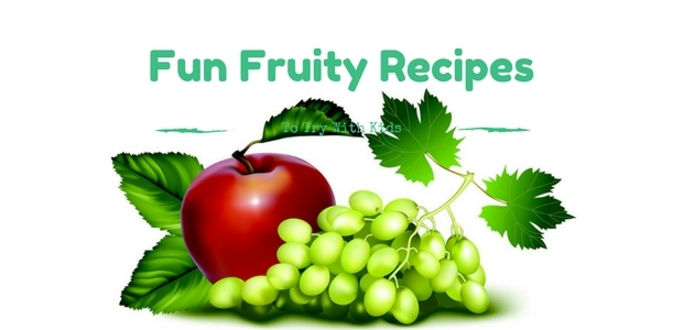 Fun Fruity Recipes