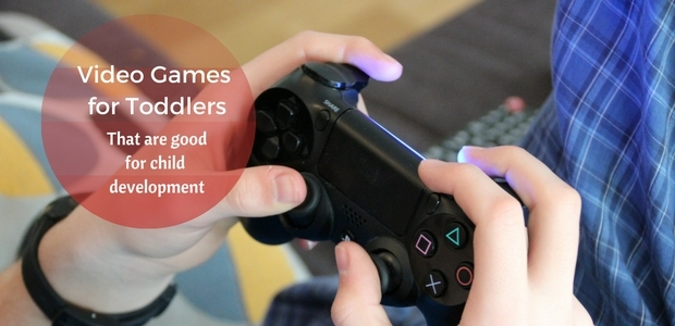 Video games for toddlers that are good for your child's development