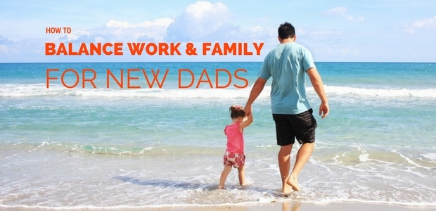 How to balance work and family time for new dads