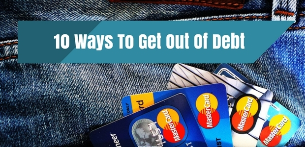10 Ways to get out of Debt