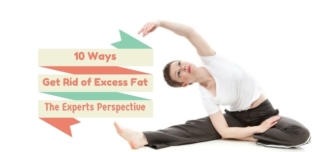 Ways to get rid of excess fat