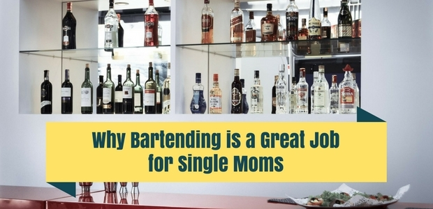Why bartending is a great job for single moms