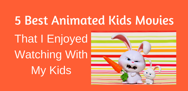 5 Best Animated Kids Movies