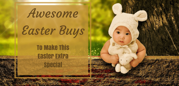 Awesome Easter Buys to Make this Easter Extra Special