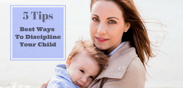 Best ways to discipline your child