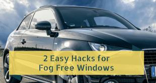 Easy Hacks for Keeping Car Windows Fog Free