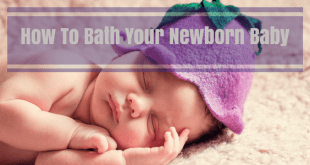 How To Bath Your Newborn Baby