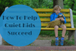 How To Help Quiet Kids Succeed