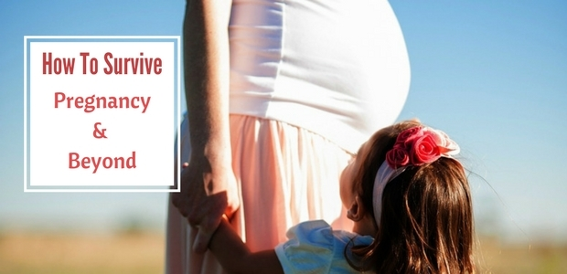 How to Survive Pregnancy and Beyond