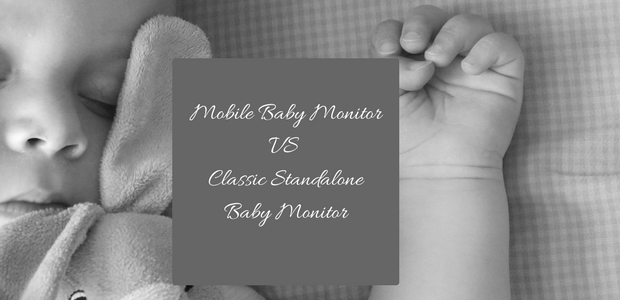 Mobile Baby Monitor vs Classic Standalone Baby Monitor
