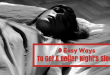 8 Easy Ways To Get A Better Night's Sleep