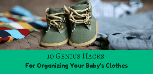 10 Genius Hacks for Organizing Baby's Clothes