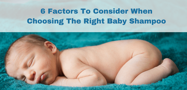 6 Factors To Consider When Choosing A Baby Shampoo
