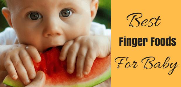 Best baby finger foods