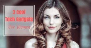 Cool tech gadgets for women