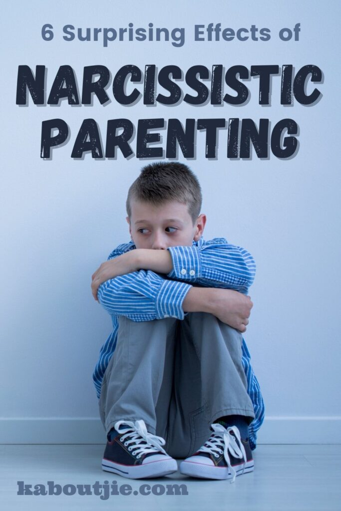 6 Surprising Effects Of Narcissistic Parenting