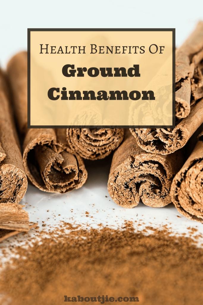 Health Benefits of Ground Cinnamon