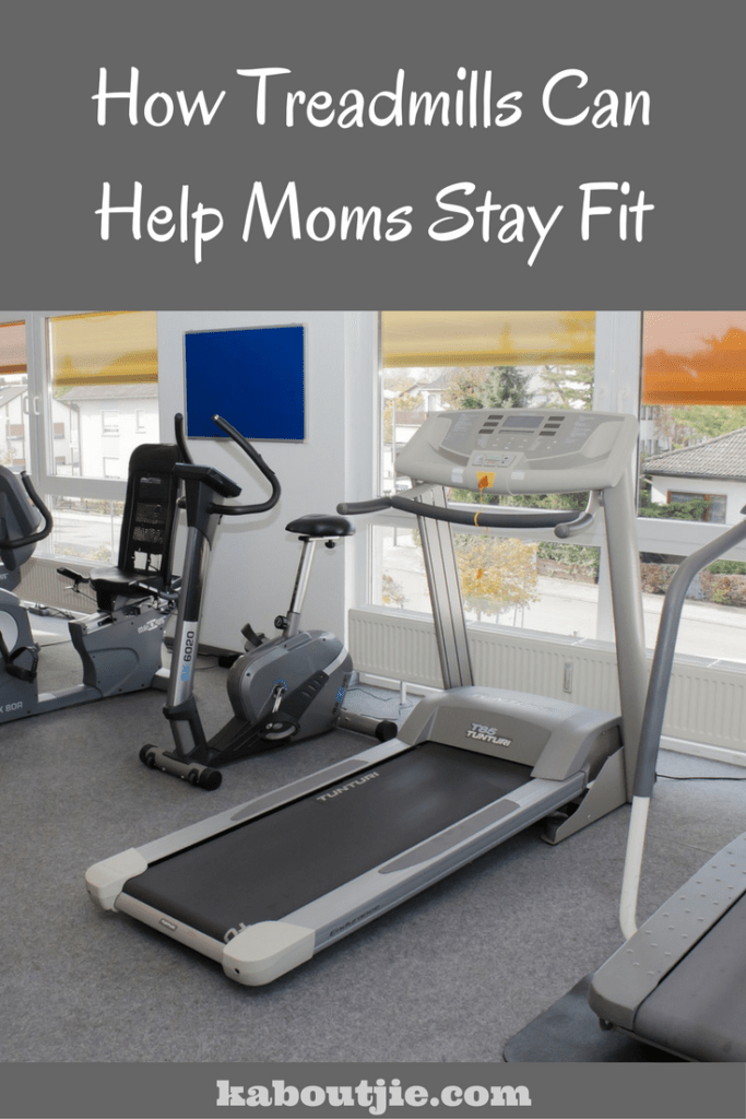 How Treadmills Can Help Moms Stay Fit pin