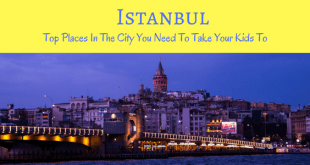 Istanbul to places to take your kids to
