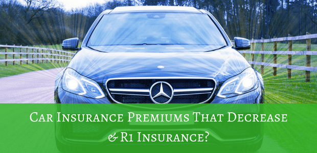 Car Insurance Premiums That Decrease and R1 Insurance?