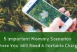 5 Important Mommy Scenarios Where You Will Need A Portable Charger