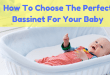 How To Choose The Perfect Bassinet For Your Baby