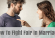 How to fight fair in marriage