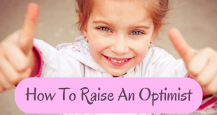 How To Raise An Optimist