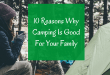 10 Reasons Why Camping Is Good For Your Family