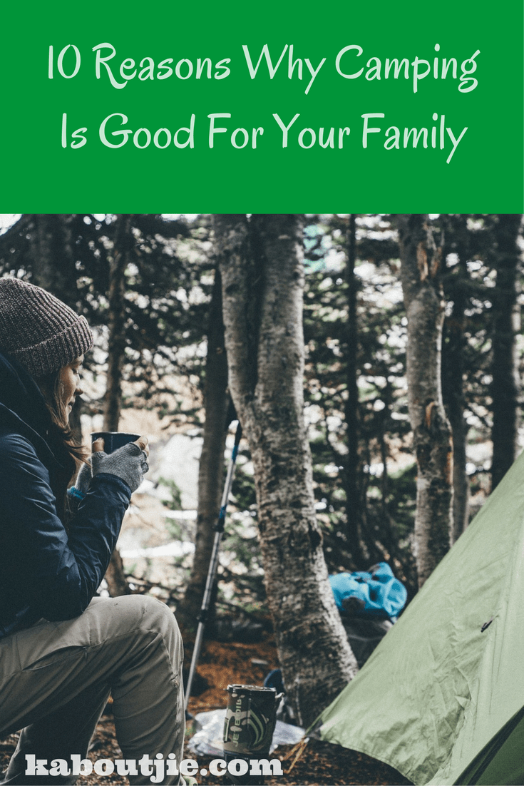 camping is good for your family pin it