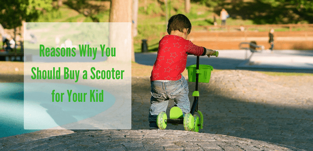 Reasons you should buy a scooter for your kid