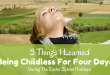 3 Things I Learned Being Childless For Four Days During The Easter School Holidays