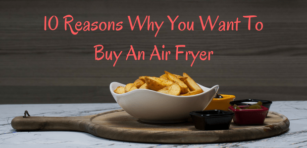 Air Fryer Benefits