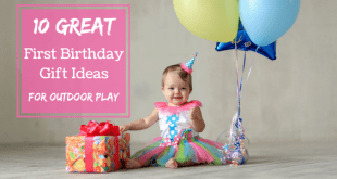 First Birthday gift ideas for outdoor play