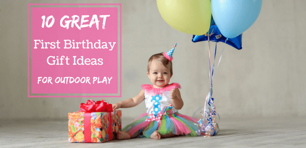 10 Great First Birthday Gift Ideas For Outdoor Play