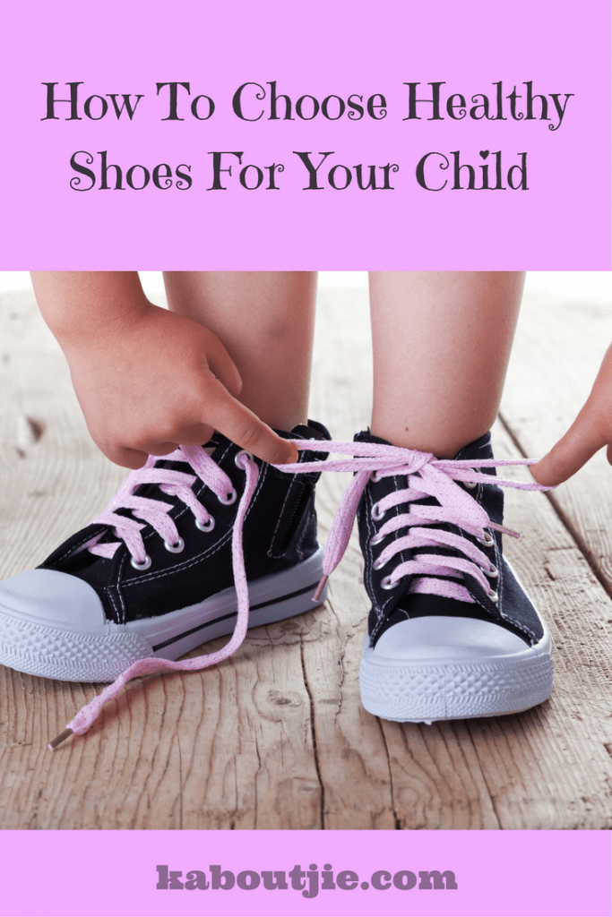 How To Choose Healthy Shoes For Your Child