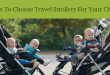 How To Choose Travel Strollers For Your Child?