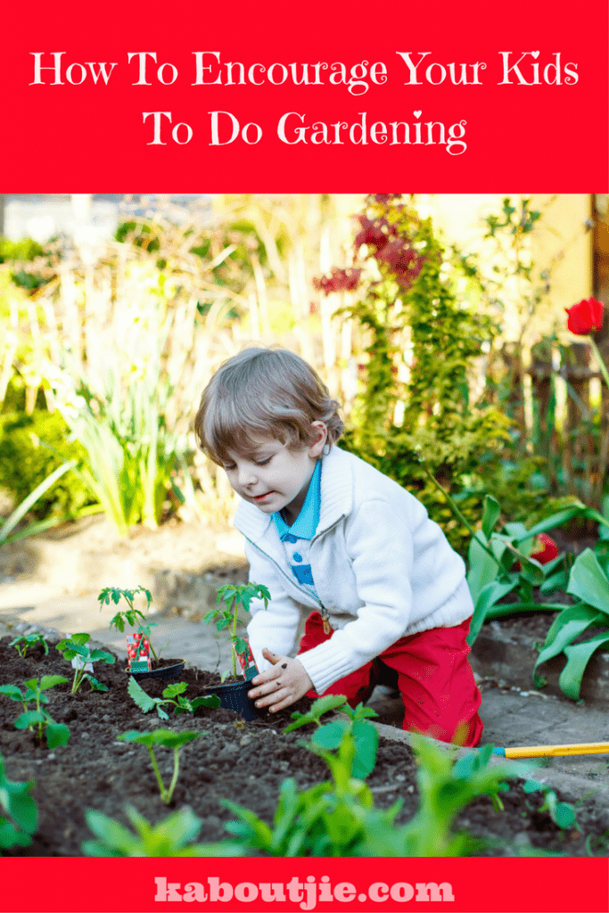 How to encourage your kids to do gardening