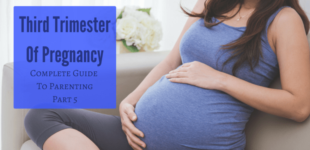 The third trimester of pregnancy