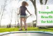 Trampoline benefits for kids