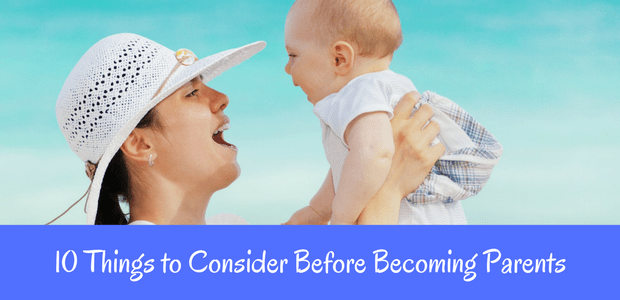 10 Things to consider before becoming parents
