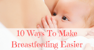 10 Ways to make breastfeeding easier