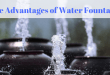The Advantages Of Water Fountains