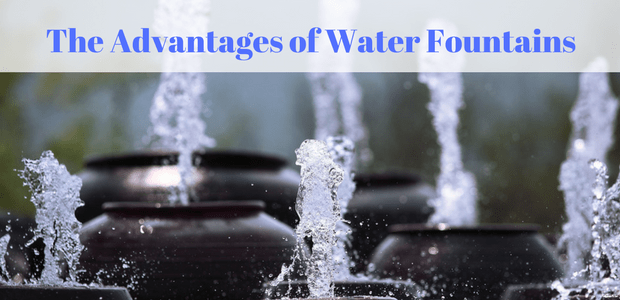 Advantages of water fountains