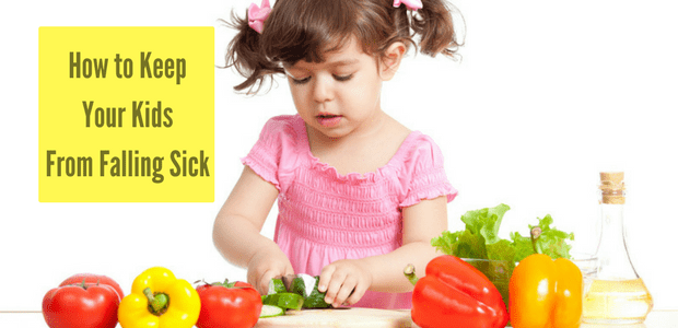 How to keep your kids from falling sick
