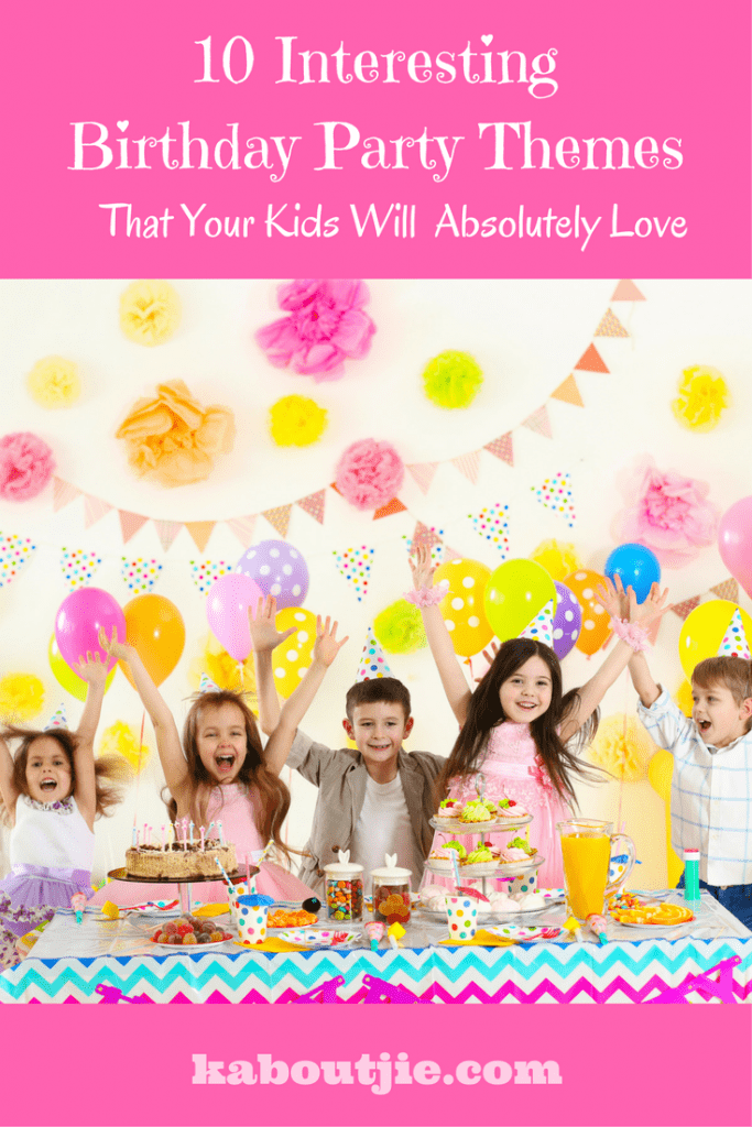 10 Interesting Birthday Party Themes