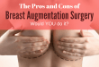 The Pros and Cons of breast augmentation surgery