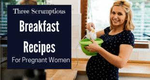 Breakfast recipes for pregnant women